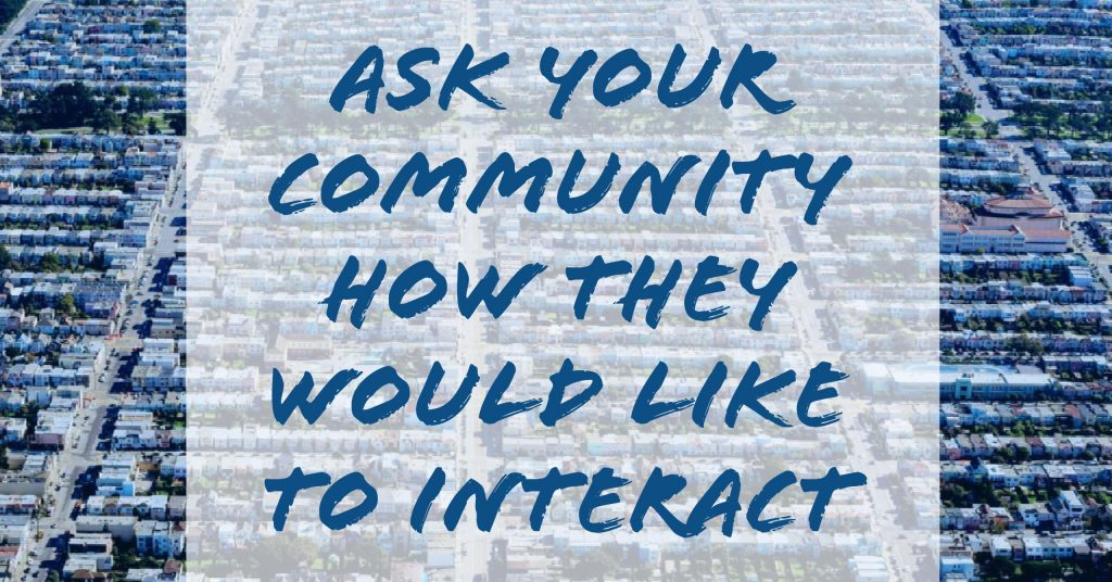 """Ask your community how they would like to interact"" Messaging Apps"